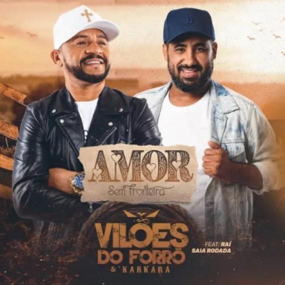 Vilões do Forró e Karkará - CD Amor Sem Fronteira