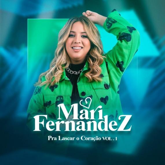 Mari Fernandez - Pra Lascar o Coracao Vol1