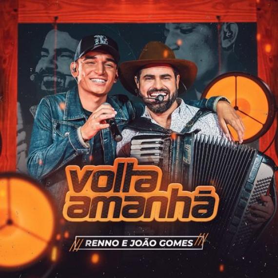 Volta Amanhã - Renno e João Gomes