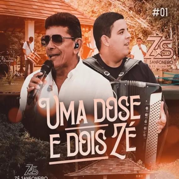 Zé Sanfoneiro e Zé Filho - Uma Dose e Dois Zé