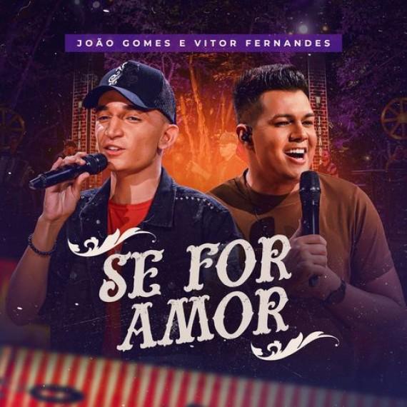 Se For Amor - João Gomes e Vitor Fernandes