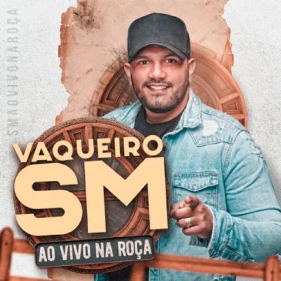 Vaqueiro SM - Ao Vivo na Roça - 2021