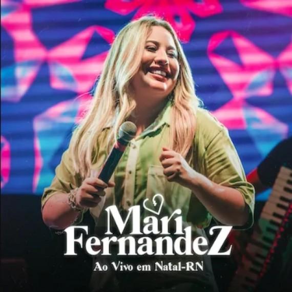 Mari Fernandez - Ao Vivo em Natal-RN 2021