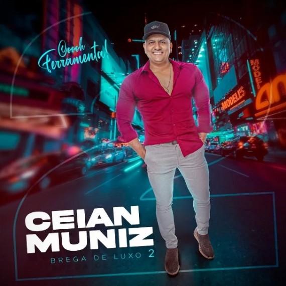 Ceian Muniz - Brega de Luxo 2