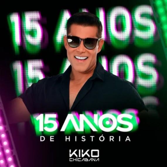 Kiko Chicabana - 15 anos de Historia